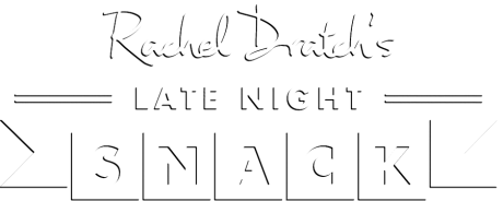Welcome to Rachel Dratch's Late Night Snack!